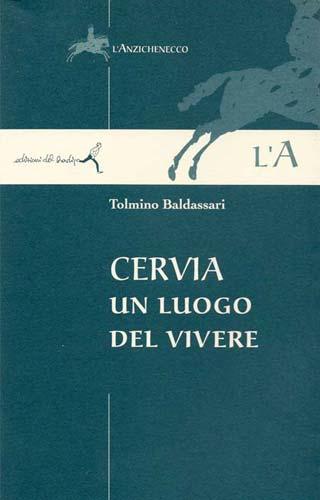 Baldassari - Cervia, un luogo del vivere